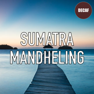 Sumatra Mandheling Decaf